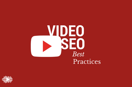 Video SEO Best Practices that every YouTuber should know