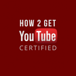 How to get YouTube Certification?