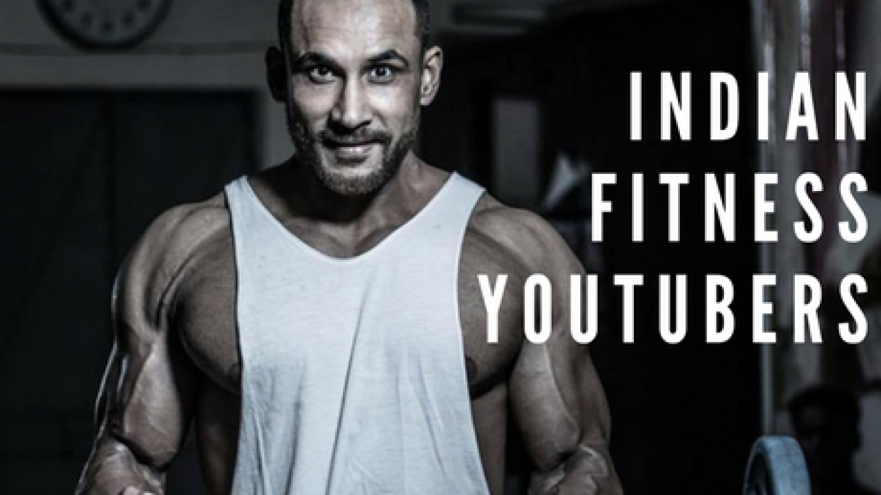 The Rise of Indian Fitness YouTubers Who You Should Be Watching