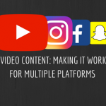 Video Content: Making it Work for Multiple Platforms and Engaging Your Brand