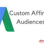 Now target your ads by audience interest's using Custom Affinity Audience