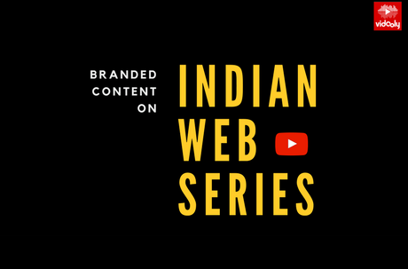 Branded Content on Webseries – YouTube India