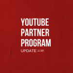 Changes you need to know about the YouTube Partner Program Update 2018