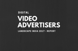 DIGITAL VIDEO ADVERTISERS LANDSCAPE INDIA 2017