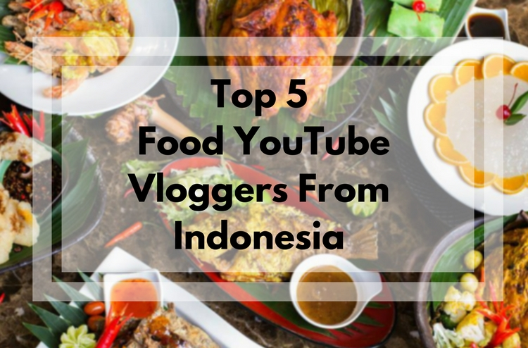 https://vidooly.com/blog/wp-content/uploads/2018/02/Indonesian-Food-Vloggers.jpg