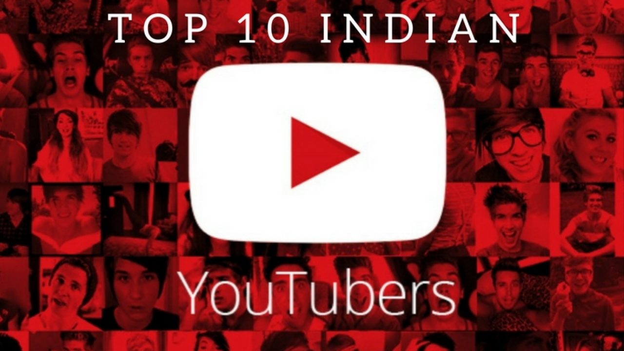 Top 10 Most Popular YouTubers In India And Their Channels