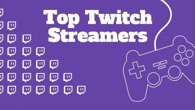 TOP 10 MOST POPULAR TWITCH STREAMERS SORTED BY CHANNEL VIEWS