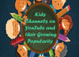Kids channels on YouTube and their growing popularity - Industry Report