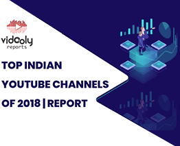 Vidooly's Annual YouTube Report - 2018